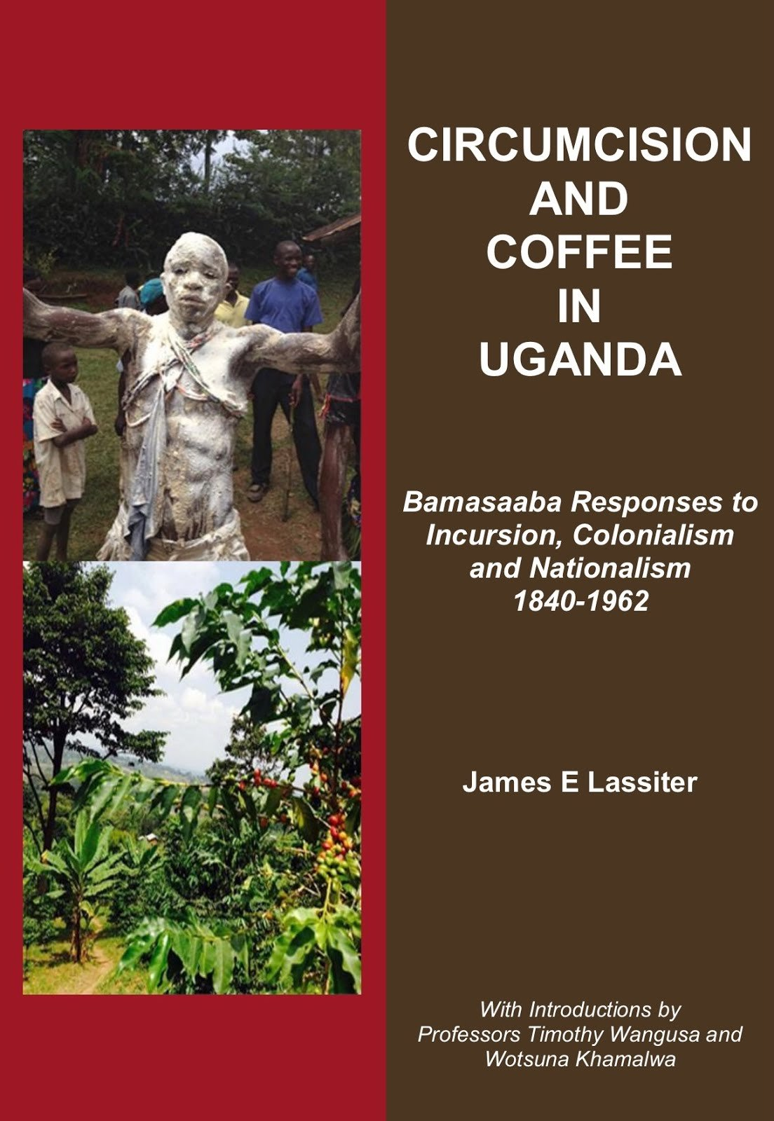 Circumcision and Coffee in Uganda: Bamassaba Responses to Incursion, Colonialism and Nationalism