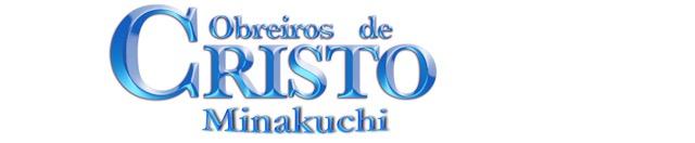 Igreja Batista Obreiros de Cristo  Minakuchi