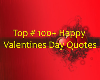 Top 100+ Happy Valentines Day Quotes