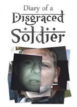 Diary of a Disgraced Soldier (2009)