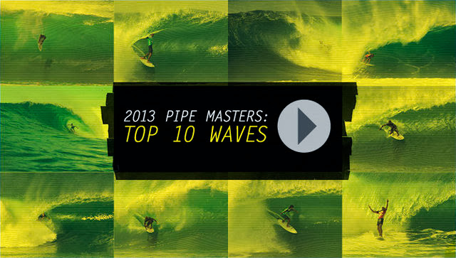 2013 Pipe Masters Top 10 Waves