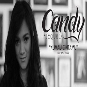Candy FieQuria - Ku Mau Cintamu
