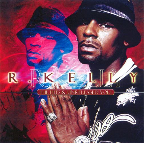 R. Kelly - Hits And Unreleased