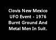 Clovis New Mexico UFO Event - 1976 Burnt Ground And Unusual Metal Men In Suit.