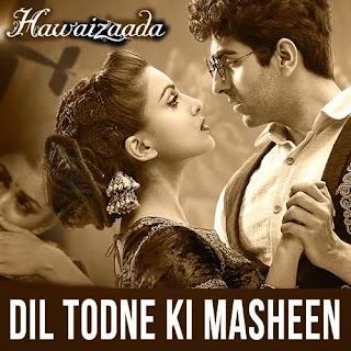 Dil Todne Ki Masheen - Hawaizaada