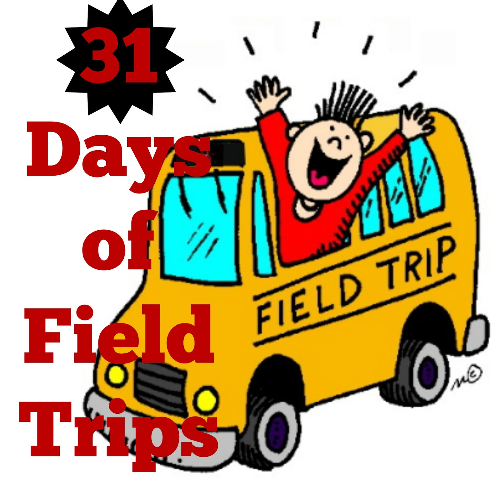 31 Days of Field Trips