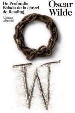 """De Profundis / Balada de la cárcel de Reading"" Oscar Wilde"