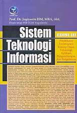 toko buku rahma: buku SISTEM TEKNOLOGI INFORMASI EDISI 3, pengarang jogiyanto, penerbit andi