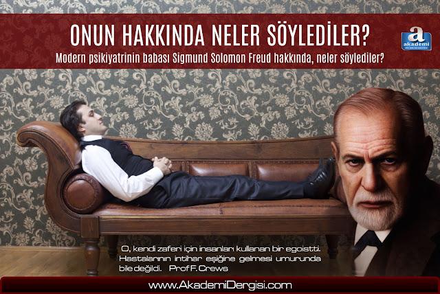 Onun hakkında neler söylediler? | Modern psikiyatrinin babası Sigmund Solomon Freud hakkında, neler söylediler?