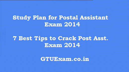 7 Study Tips to Crack Postal Assistant Exam 2014 - (Study Plan)