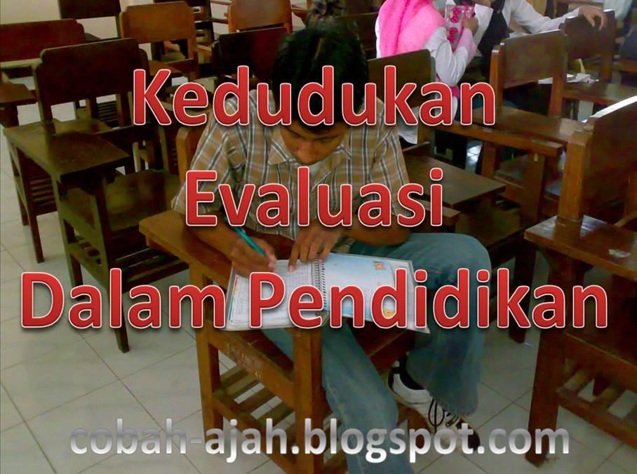 Kedudukan Evaluasi Dalam Pendidikan