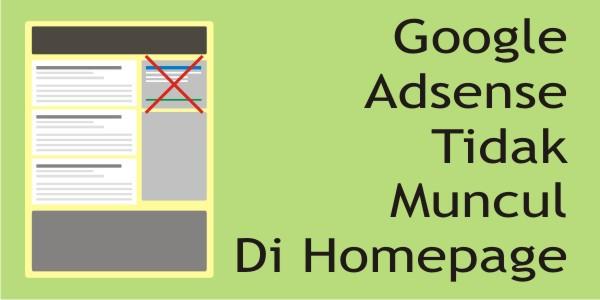 Mengatasi Iklan Adsense Tidak Muncul Di Homepage