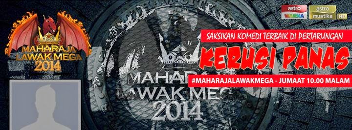 LIVE ASTRO KERUSI PANAS MAHARAJA LAWAK MEGA 2014, KERUSI PANAS MLM 2014, BILA LOKASI KERUSI PANAS MAHARAJALAWAK 2014 31 OKTOBER 7 NOVEMBER 2014