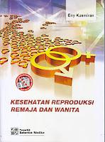 toko buku rahma: buku KESEHATAN REPRODUKSI REMAJA DAN WANITA, pengarang eny kurmiran, penerbit salemba medika