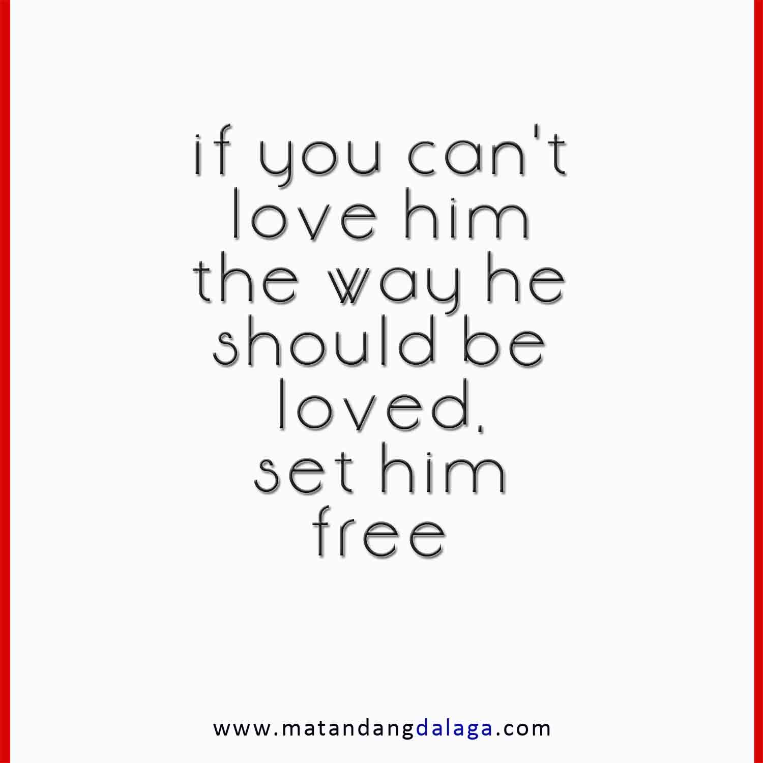 Free Love Quotes For Him Love Quotes Setting Free If You Really Love Something Set It Free