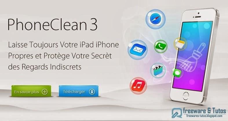 PhoneClean 3  un logiciel gratuit pour faire le ménage
