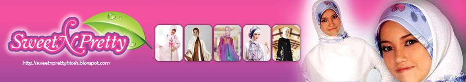 Sweet N Pretty | Pakaian Muslimah 2017
