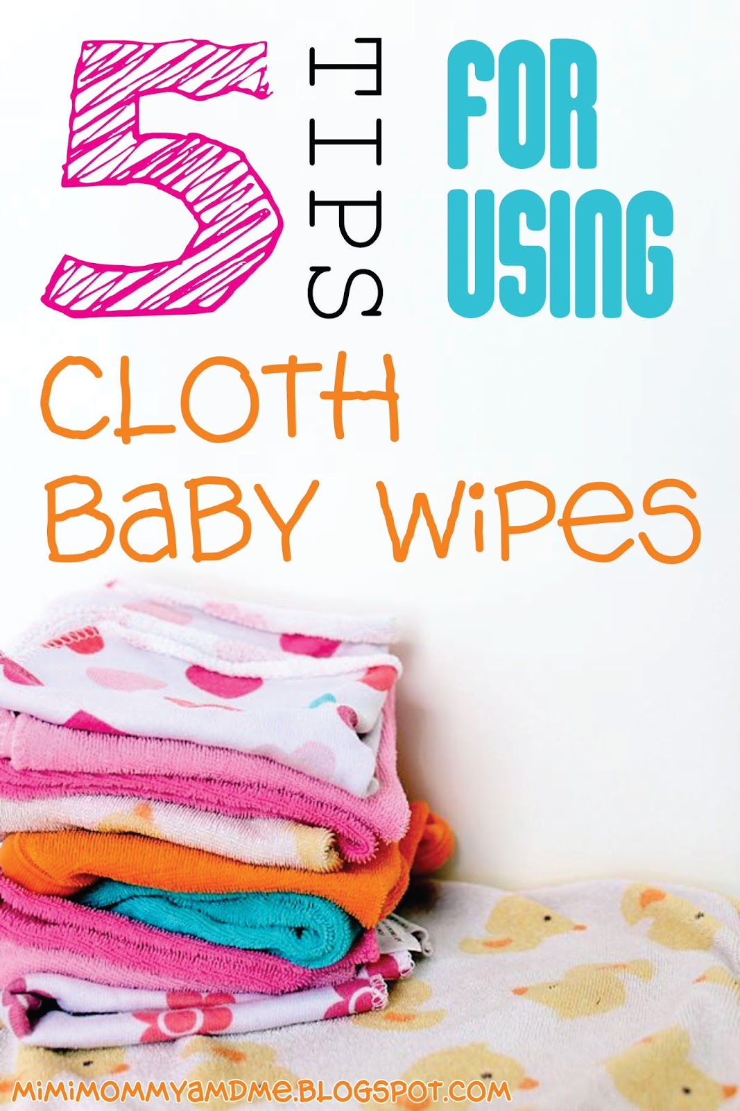 http://mimimommyandme.blogspot.com/2014/05/5-tips-for-using-cloth-baby-wipes.html #babywipes #clothwipes #clothbabywipes