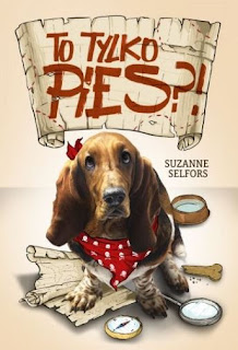 """To tylko pies?!"" Suzanne Selfors - recenzja"