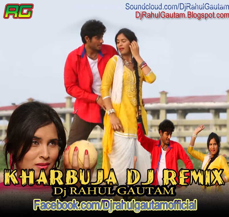 Hindi Dj Songs 2015 Mp3: Kharbuja Haryanvi Dj Remix Rahul Gautam (Official Remix