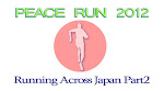 PEACE RUN 2012 Running Across Japan PART2