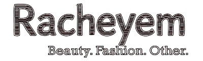 Racheyem: Beauty. Fashion.Other.