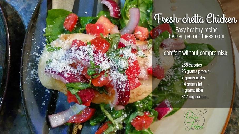 http://recipeforfitness.com/recipes/main_dish/Freshchetta_Chicken.html