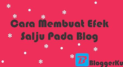 Cara Membuat Efek Salju Di Blog Keren