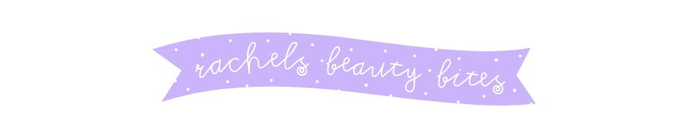 Rachel's Beauty Bites