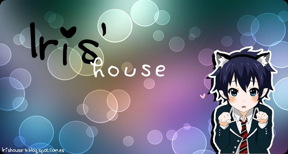 ♪~ Iris' house ~♪