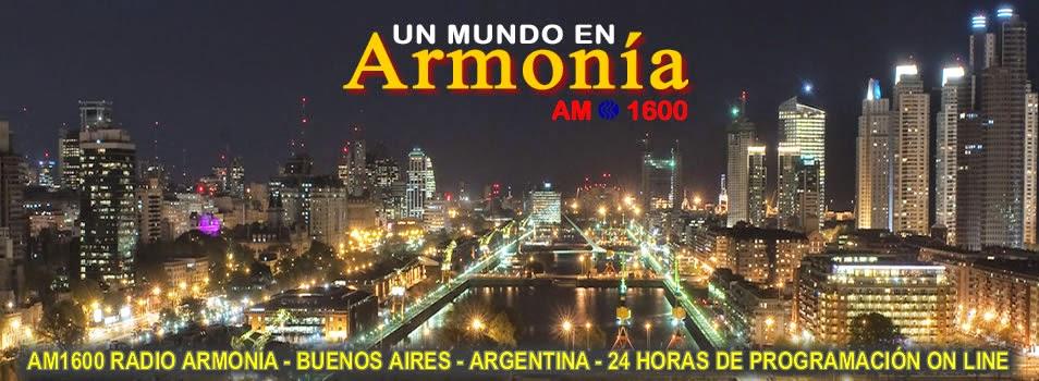 AM 1600 Radio Armonía - Buenos Aires - Argentina - 24 horas de programación ON LINE.