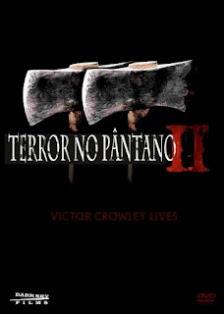 Terror no Pântano 2 – Dublado