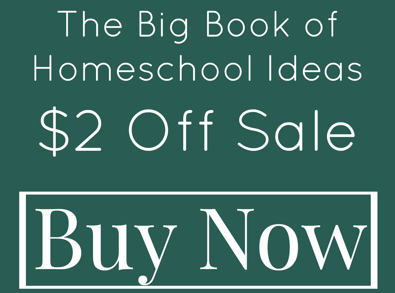 The Big Book of Homeschool Ideas Sale via Great Peace Academy