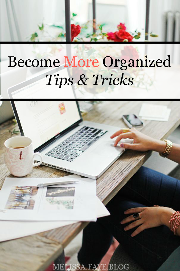 Becoming More Organized - Melissa Faye Blog