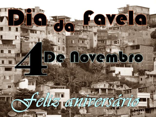 04 de Novembro - Dia da Favela [Imagens e Fotos]