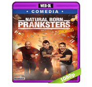 Natural Born Pranksters (2016) Web-DL 1080p Audio Dual Latino/Ingles 5.1