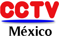 CCTV MEXICO