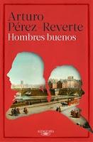 Ranking Semanal: Número 3. Hombres buenos, de Arturo Pérez- Reverte.