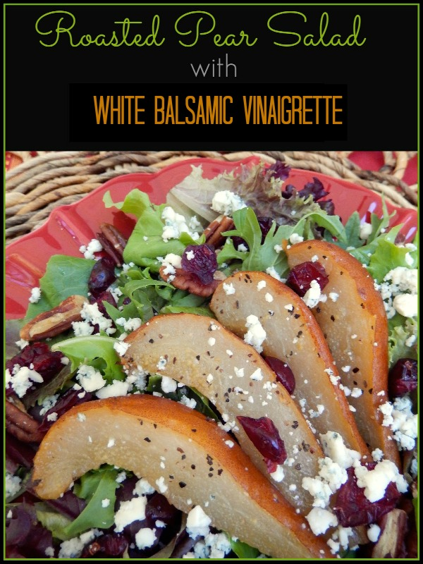 Roasted Pear Salad with White Balsamic Vinaigrette --- Ms. Toody Goo Shoes