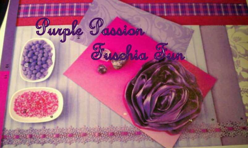 Purple Passion; Fuschia Fun