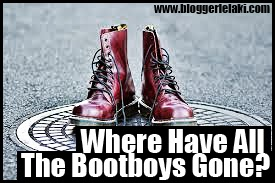 Where Have All The Bootboys Gone?