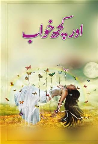 Aur kuch khwab Urdu novel by Ushna Kausar Sardar Online Reading.