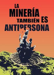 La minería también es antipersona