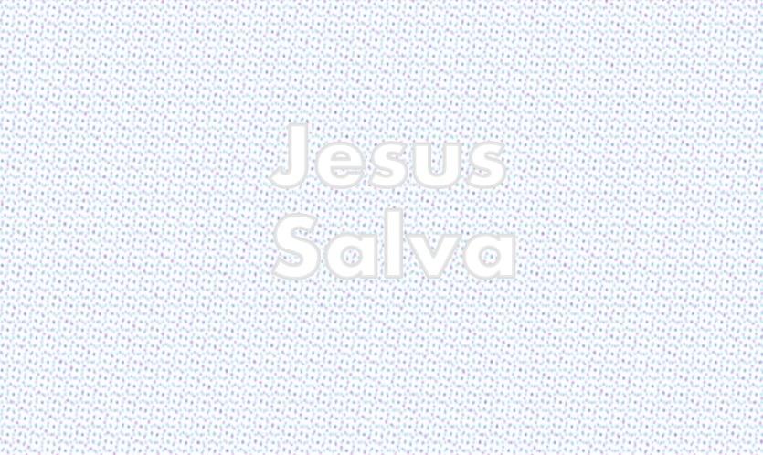 Jesus salva.