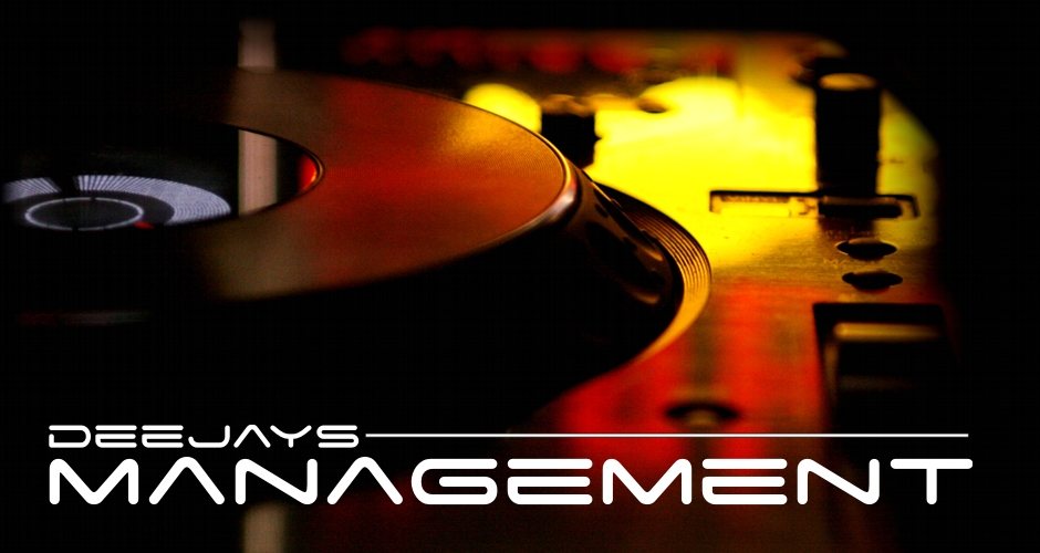 Deejays Management - Music Is Life !