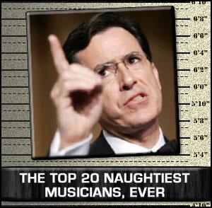 The Top 20 Naughtiest Musicians, Ever