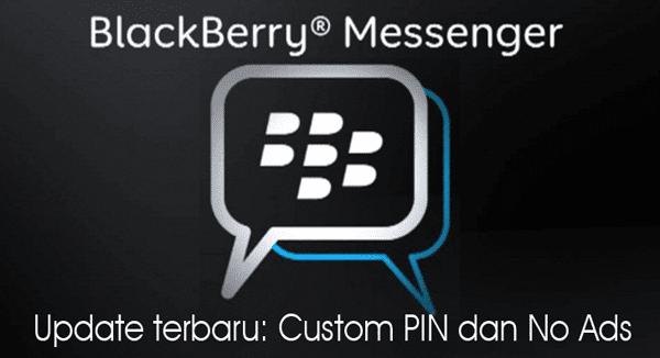 BBM Versi 2.7.0.21 Update Fitur Custom PIN dan No Ads