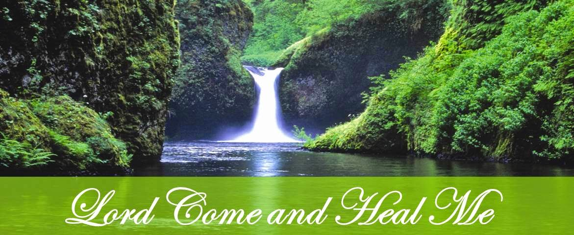 Lord, Come and Heal Me