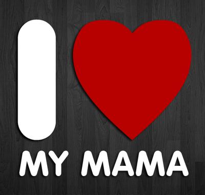i-love my mama