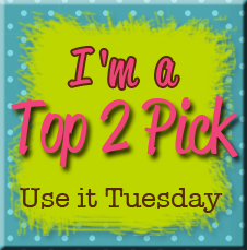 Use It Tuesday Top Two